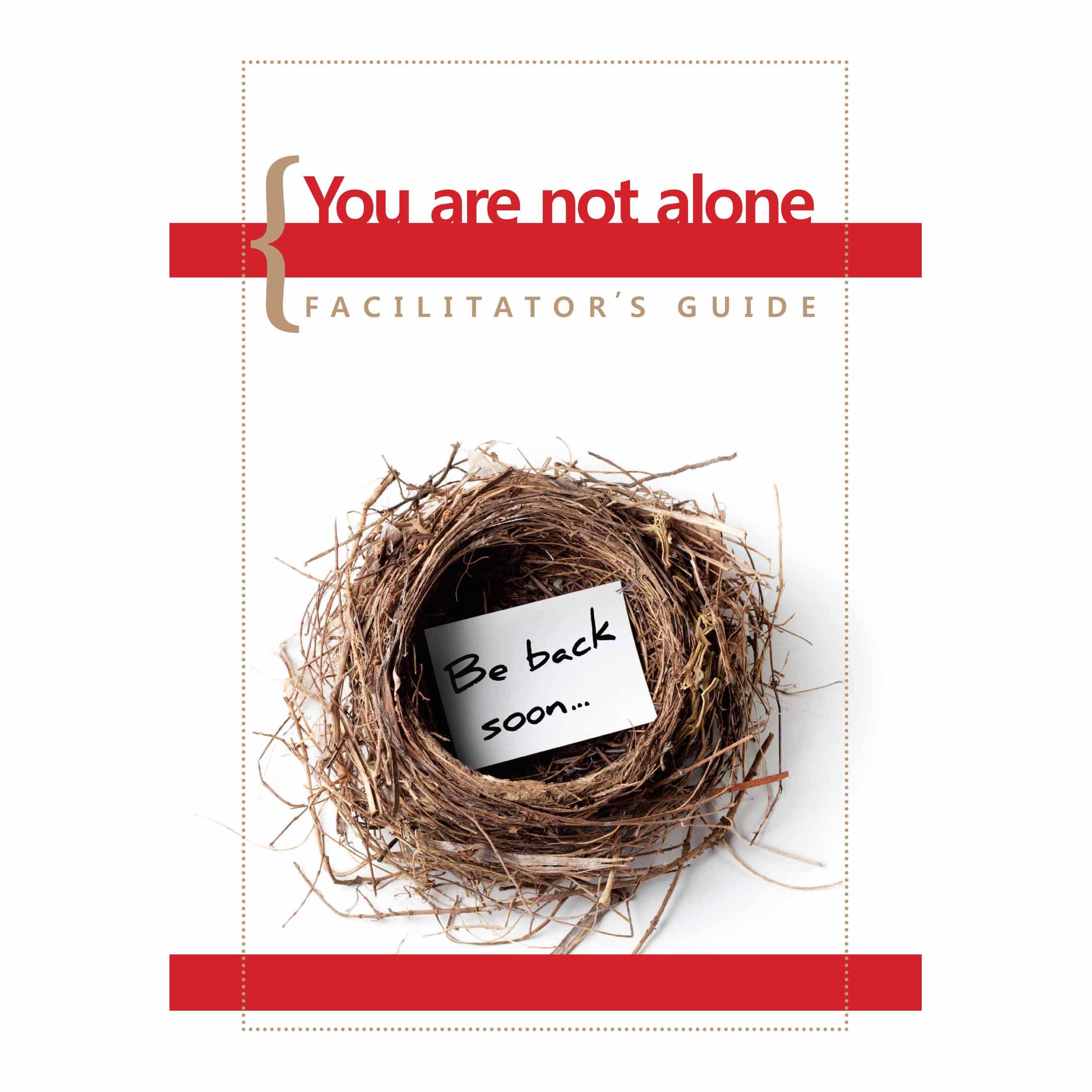 You Are Not Alone – Facilitator's Guide